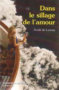 www.bibliopoche.com/thumb/Dans_le_sillage_de_l_amour_de_Anaick_De_Launay/200/0209124.jpg