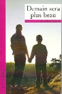 www.bibliopoche.com/thumb/Demain_sera_plus_beau_de_Anne-Marie_Chastel/200/0332850.jpg