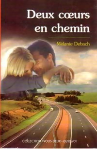 www.bibliopoche.com/thumb/Deux_coeurs_en_chemin_de_Melanie_Debach/200/0175162.jpg