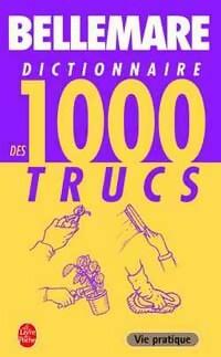 www.bibliopoche.com/thumb/Dictionnaire_des_1000_trucs_de_Pierre_Bellemare/200/0176320.jpg