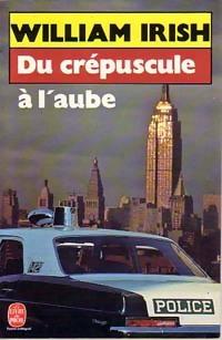 www.bibliopoche.com/thumb/Du_crepuscule_a_l_aube_de_William_Irish/200/0199132.jpg