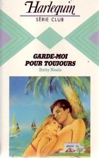 www.bibliopoche.com/thumb/Garde-moi_pour_toujours_de_Betty_Neels/200/0241400.jpg