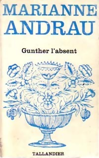 www.bibliopoche.com/thumb/Gunther_l_absent_de_Marianne_Andrau/200/0154653.jpg