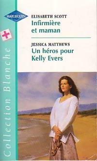 www.bibliopoche.com/thumb/Infirmiere_et_maman__Un_heros_pour_Kelly_Evers_de_Jan_Scott/200/0199892.jpg