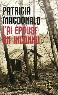 www.bibliopoche.com/thumb/J_ai_epouse_un_inconnu_de_Patricia_J_MacDonald/200/0383545.jpg