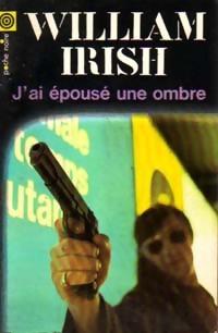www.bibliopoche.com/thumb/J_ai_epouse_une_ombre_de_William_Irish/200/0033908.jpg