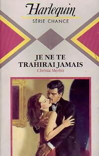www.bibliopoche.com/thumb/Je_ne_te_trahirai_jamais_de_Christa_Merlin/200/0231697.jpg