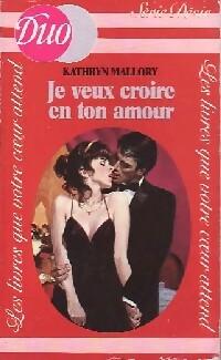 www.bibliopoche.com/thumb/Je_veux_croire_en_ton_amour_de_Kathryn_Mallory/200/0204829.jpg