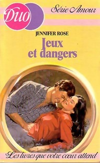 Jeux et dangers - Jennifer Rose