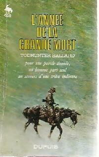 Achetez le livre d'occasion L'année de la grande mort de Todhunter Ballard sur Livrenpoche.com