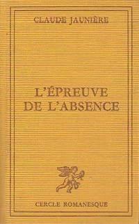 www.bibliopoche.com/thumb/L_epreuve_de_l_absence_de_Claude_Jauniere/200/0207667.jpg