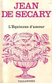 www.bibliopoche.com/thumb/L_equinoxe_d_amour_de_Jean_De_Secary/200/0154634.jpg