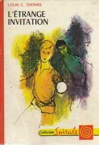 Achetez le livre d'occasion L'étrange invitation de Louis-C. Thomas sur Livrenpoche.com