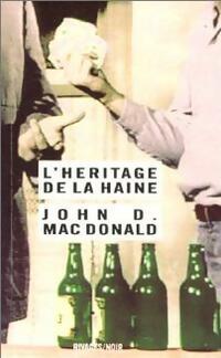 www.bibliopoche.com/thumb/L_heritage_de_la_haine_de_John_Dan_Mac_Donald/200/0037955.jpg