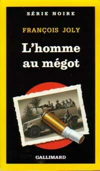 Achetez le livre d'occasion L'homme au mégot de François Joly sur Livrenpoche.com