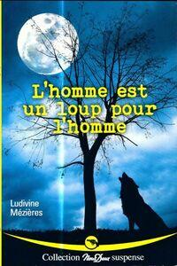 www.bibliopoche.com/thumb/L_homme_est_un_loup_pour_l_homme_de_Ludivine_Mezieres/200/0607239.jpg
