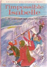 www.bibliopoche.com/thumb/L_impossible_Isabelle_de_Marie-Louise_Fischer/200/0163019.jpg