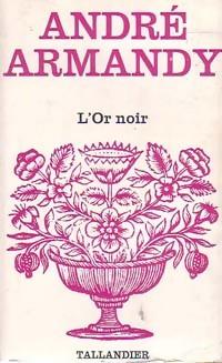 www.bibliopoche.com/thumb/L_or_noir_de_Andre_Armandy/200/0224161.jpg