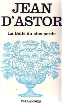 www.bibliopoche.com/thumb/La_Belle_du_Clos-Perdu_de_Jean_D_Astor/200/0154728.jpg