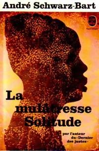 Achetez le livre d'occasion La Mulâtresse Solitude de André Schwarz-Bart sur Livrenpoche.com