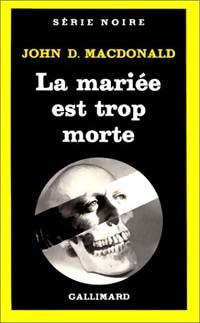 www.bibliopoche.com/thumb/La_mariee_est_trop_morte_de_John_Dan_Mac_Donald/200/0012617.jpg