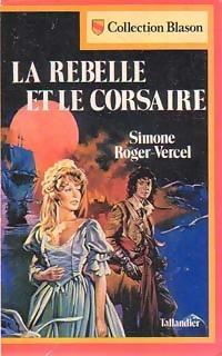 www.bibliopoche.com/thumb/La_rebelle_et_le_corsaire_de_Simone_Roger-Vercel/200/0213208.jpg