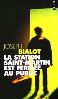 www.bibliopoche.com/thumb/La_station_Saint-Martin_est_fermee_au_public_de_Joseph_Bialot/200/0247257.jpg
