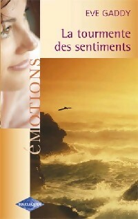 La tourmente des sentiments de Eve Gaddy