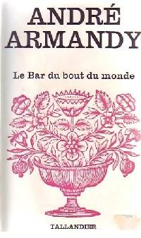 www.bibliopoche.com/thumb/Le_bar_du_bout_du_monde_de_Andre_Armandy/200/0364511.jpg