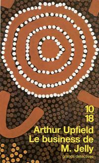 Achetez le livre d'occasion Le business de M. Jelly de Arthur Upfield sur Livrenpoche.com
