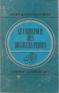 www.bibliopoche.com/thumb/Le_carrefour_des_bonheurs_perdus_de_Patrick_Saint-Lambert/200/0422986.jpg