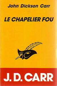 Achetez le livre d'occasion Le chapelier fou de John Dickson Carr sur Livrenpoche.com