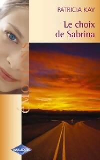 www.bibliopoche.com/thumb/Le_choix_de_Sabrina_de_Patricia_Kay/200/0236400.jpg