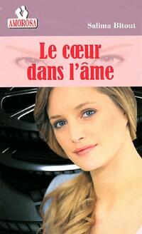 www.bibliopoche.com/thumb/Le_coeur_dans_l_ame_de_Salima_Bitout/200/0403057.jpg