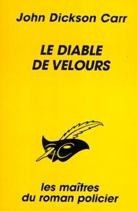 Achetez le livre d'occasion Le diable de velours de John Dickson Carr sur Livrenpoche.com