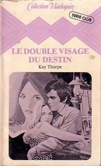 Le double visage du destin - Kay Thorpe - Série Club