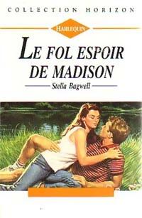 www.bibliopoche.com/thumb/Le_fol_espoir_de_Madison_de_Stella_Bagwell/200/0165714.jpg