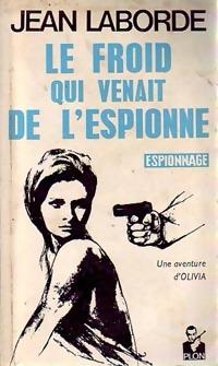 Achetez le livre d'occasion Le froid qui venait de l'espionne de Jean Laborde sur Livrenpoche.com