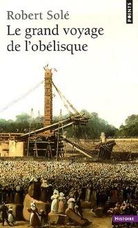 www.bibliopoche.com/thumb/Le_grand_voyage_de_l_Obelisque_de_Robert_Sole/200/0251094.jpg