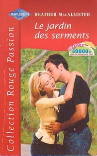 Le jardin des serments - Heather McAllister - Rouge passion