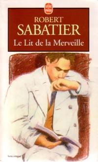 www.bibliopoche.com/thumb/Le_lit_de_la_merveille_de_Robert_Sabatier/200/0037622.jpg