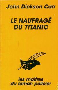 Achetez le livre d'occasion Le naufragé du Titanic de John Dickson Carr sur Livrenpoche.com