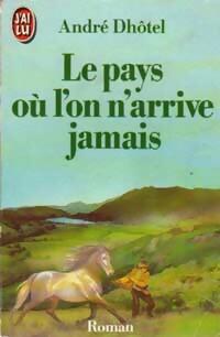 www.bibliopoche.com/thumb/Le_pays_ou_l_on_n_arrive_jamais_de_Andre_Dhotel/200/0034633-1.jpg