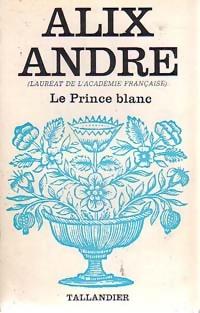 www.bibliopoche.com/thumb/Le_prince_blanc_de_Alix_Andre/200/0154706.jpg