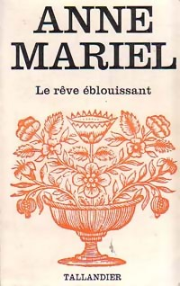 www.bibliopoche.com/thumb/Le_reve_eblouissant_de_Anne_Mariel/200/0154723.jpg