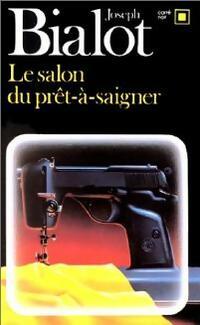 www.bibliopoche.com/thumb/Le_salon_du_pret-a-saigner_de_Joseph_Bialot/200/0052897.jpg