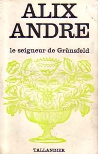 www.bibliopoche.com/thumb/Le_seigneur_de_Grunsfeld_de_Alix_Andre/200/0154712.jpg