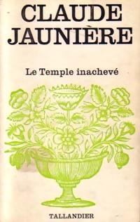 www.bibliopoche.com/thumb/Le_temple_inacheve_de_Claude_Jauniere/200/0154812.jpg
