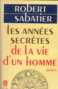 www.bibliopoche.com/thumb/Les_annees_secretes_de_la_vie_d_un_homme_de_Robert_Sabatier/200/0146757.jpg