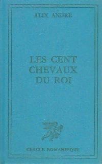 www.bibliopoche.com/thumb/Les_cent_chevaux_du_roi_de_Alix_Andre/200/0207662.jpg